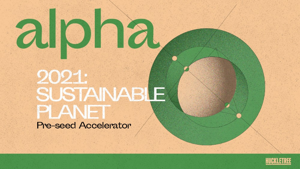 Huckletree's 'Sustainable Planet' themed accelerator seeks purpose-driven startups