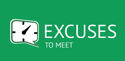 Excuses to Meet