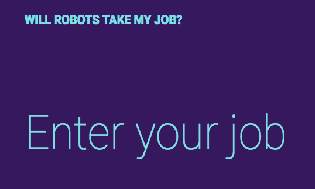 Will a robot take your job? This website will tell you the % chance
